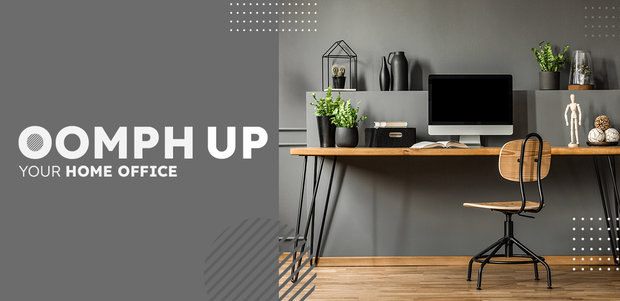 Oomph Up Your Workspace